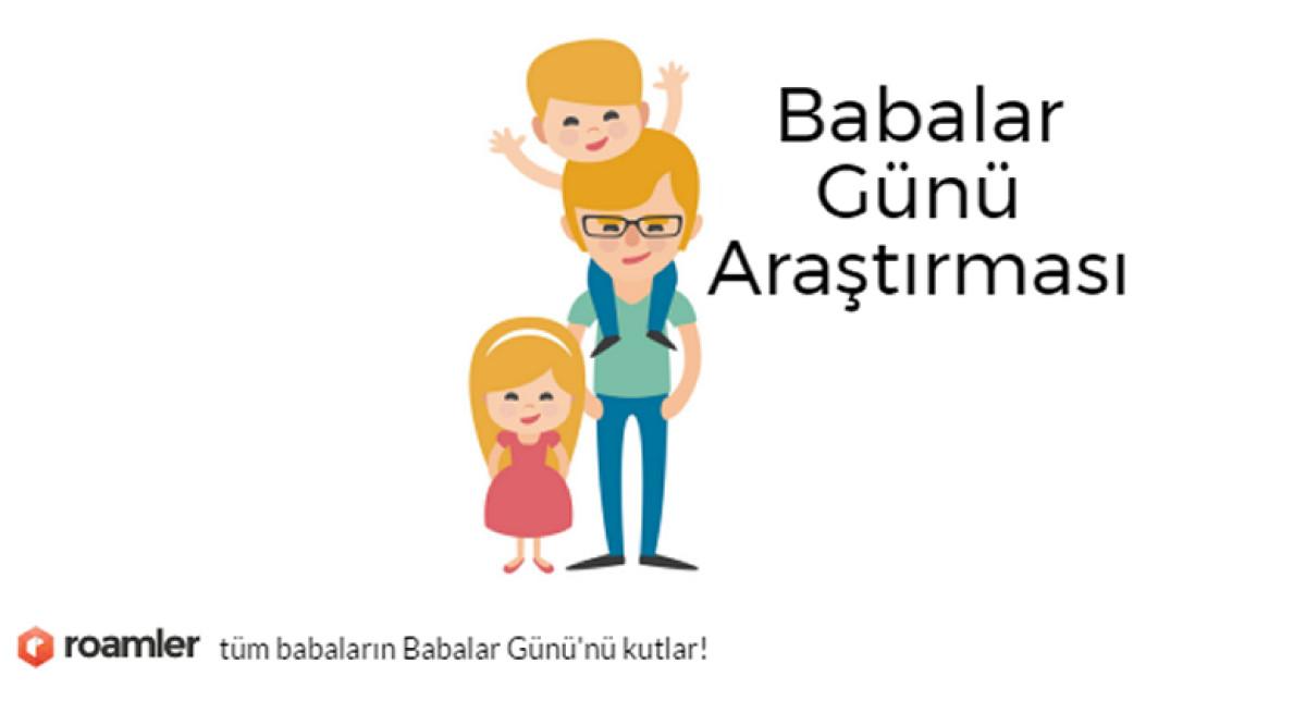 Babalar Günü'nü Anneler Günü'nden daha az kutluyor...