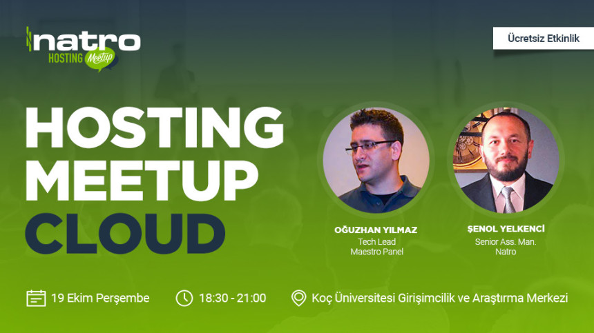 Hosting Sektörünün Profesyonelleri Hosting Meetup | Cloud Etkinliği'nde Buluşuyor!
